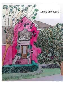 """in my pink house"" watercolor and ink"